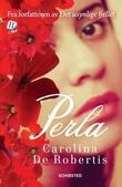 """""""Perla"""" av Carolina De Robertis"""