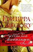 """""""Den hvite dronningen"""" av Philippa Gregory"""