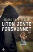"""""""Liten jente forsvunnet - kriminalroman"""" av Erling Greftegreff"""