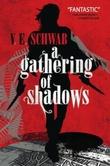 """""""A gathering of shadows"""" av V. E. Schwab"""