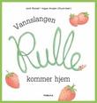 """""""Vannslangen Rulle kommer hjem"""" av Jack Rostøl"""