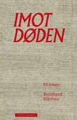 """""""Imot døden - om fortvilelsens litterære fellesskap"""" av Bernhard Ellefsen"""