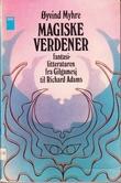 """""""Magiske verdener - fantasilitteraturen fra Gilgamesj til Richard Adams"""" av Øyvind Myhre"""