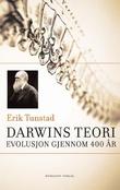 """""""Darwins teori - evolusjon gjennom 400 år"""" av Erik Tunstad"""