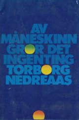 """""""Av måneskinn gror det ingenting"""" av Torborg Nedreaas"""