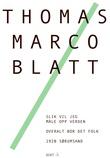 """""""Slik vil jeg måle opp verden ; Overalt bor det folk ; 1920 Sørumsand - dikt"""" av Thomas Marco Blatt"""