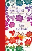 """""""En går seg selv så lett av minne - dikt om kjærlighet"""" av Lise Fjeldstad"""