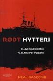 """""""Rødt mytteri - elleve skjebnedøgn på slagskipet Potemkin"""" av Neal Bascomb"""
