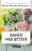 """""""Damen med bysten"""" av Karin Brunk Holmqvist"""