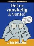 """""""Det er vanskelig å vente!"""" av Mo Willems"""