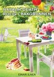 """Napalm Death rolig i bakgrunnen roman"" av Einar Ilner"