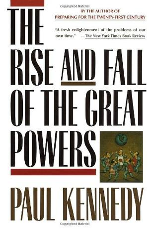 """""""The Rise and Fall of the Great Powers"""" av Paul M. Kennedy"""
