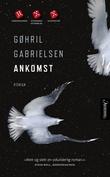 """""""Ankomst - roman"""" av Gøhril Gabrielsen"""