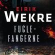 """""""Fuglefangerne"""" av Eirik Wekre"""