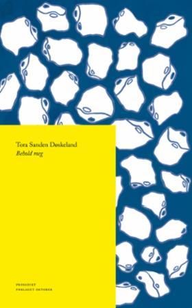 """""""Behold meg - prosadikt"""" av Tora Sanden Døskeland"""