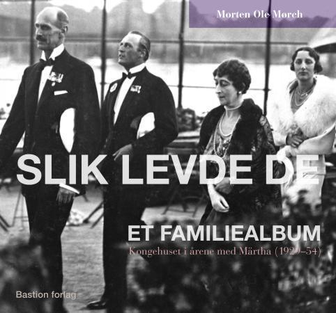 """""""Slik levde de - et familiealbum"""" av Morten Ole Mørch"""