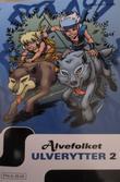 """Alvefolket - Ulverytter, bind 2"" av Wendy Pini"