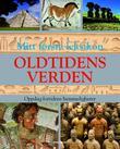 """""""Oldtidens verden - oppdag fortidens hemmeligheter"""" av K. M. Santon"""
