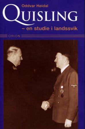 """""""Quisling - en studie i landssvik"""" av Oddvar Høidal"""
