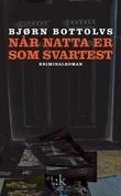 """""""Når natta er som svartest - kriminalroman"""" av Bjørn Bottolvs"""