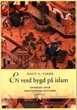 """""""Ei verd bygd på islam oversikt over Midtaustens historie"""" av Knut S. Vikør"""