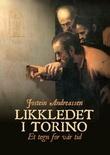 """""""Likkledet i Torino et tegn for vår tid"""" av Jostein Andreassen"""