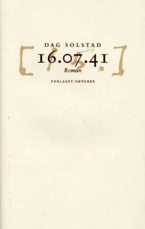 """""""16-07-41 - roman"""" av Dag Solstad"""