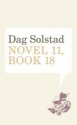 """""""Novel 11, book 18"""" av Dag Solstad"""