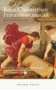 """""""Fraværet av musikk roman"""" av Rune Christiansen"""