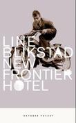 """""""New Frontier Hotel - roman"""" av Line Blikstad"""