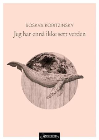 """""""Jeg har ennå ikke sett verden - noveller"""" av Roskva Koritzinsky"""