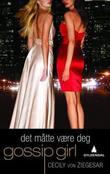 """""""Det måtte bli deg - en gossip girl roman"""" av Cecily Von Ziegesar"""