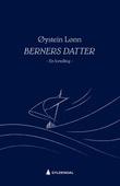 """""""Berners datter - en fortelling"""" av Øystein Lønn"""