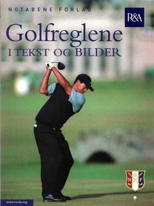 """""""Golfreglene i tekst og bilder"""" av Royal and ancient golf club of St. Andrews"""