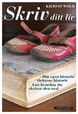 """""""Skriv ditt liv - din egen historie"""" av Kjersti Wold"""