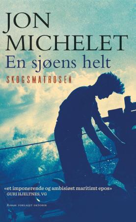 """""""En sjøens helt - skogsmatrosen"""" av Jon Michelet"""