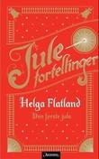 """""""Den første jula"""" av Helga Flatland"""