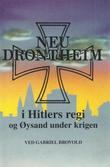 """Neu-Drontheim i Hitlers regi og Øysand under krigen"" av Gabriel Brovold"