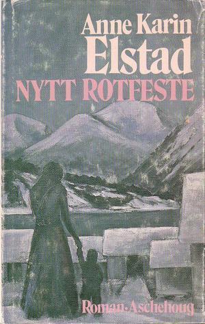 """""""Nytt rotfeste"""" av Anne Karin Elstad"""