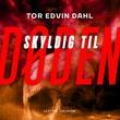 """""""Skyldig til døden"""" av Tor Edvin Dahl"""