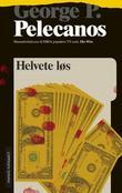 """""""Helvete løs"""" av George P. Pelecanos"""