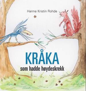 """""""Kråka som hadde høydeskrekk"""" av Hanne Kristin Rohde"""