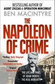 """The Napoleon of crime - life & times of Adam Worth"" av Ben Macintyre"