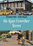 """On Ajayi Crowther Street"" av Elnathan John"