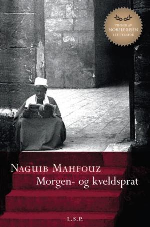 """""""Morgen- og kveldsprat"""" av Naguib Mahfouz"""