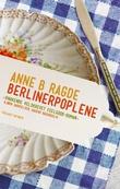"""""""Berlinerpoplene - roman"""" av Anne B. Ragde"""