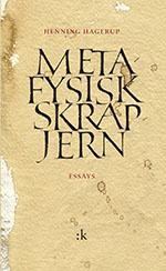 """""""Metafysisk skrapjern - essays"""" av Henning Hagerup"""