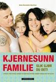 """""""Kjernesunn familie slik gjør du det!"""" av Ninka-Bernadette Mauritson"""