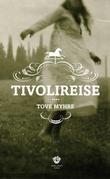 """Tivolireise roman"" av Tove Myhre"