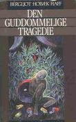 """""""Den guddommelige tragedie"""" av Bergljot Hobæk Haff"""